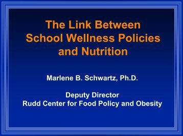 The Link Between School Wellness Policies and - Rudd Center for ...