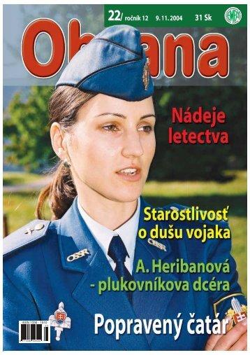 22/ ročník 12 9. 11. 2004 31 Sk - Ministerstvo obrany SR