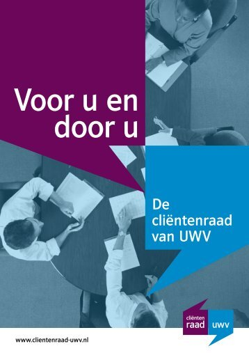 Download: Voor u en door u. De Cliëntenraad van UWV(pdf, 849 kB)