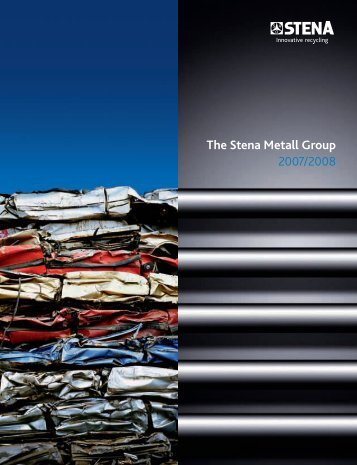 Annual Report 0708 (.pdf) - The Stena Metall Group
