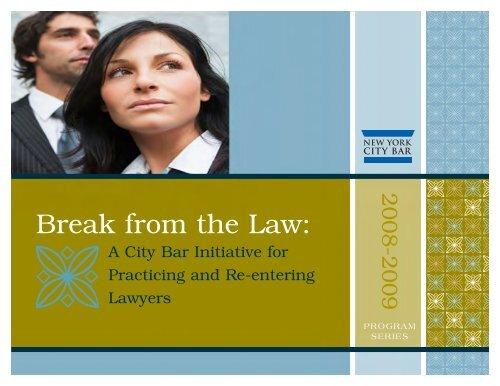 Break from the Law: - New York City Bar Association