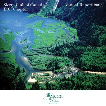 Sierra Club of Canada Annual Report 2005 B.C. Chapter