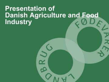 Presentation of Danish Agriculture and Food Industry - eu2012.dk