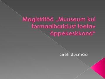 """Magistritöö """"Muuseum kui formaalharidust toetav õppekeskkond"""""""
