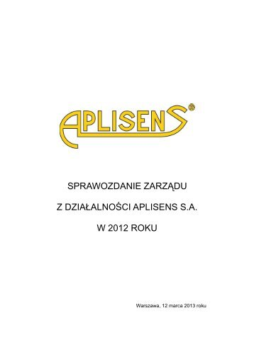 APLISENS Sprawozdanie Zarzadu z Działalności Spółki w ... - Parkiet