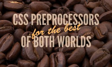 css-preprocessors-for-the-best-of-both-worlds