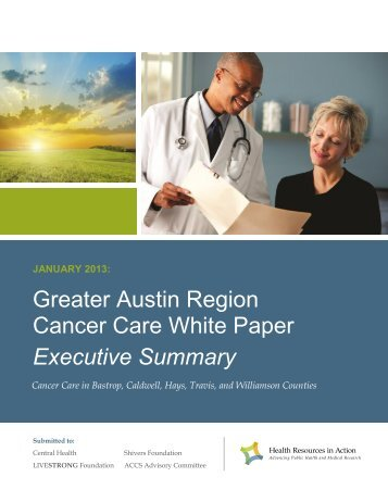 Greater Austin Region Cancer Care White Paper - Central Health