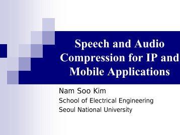 01-Speech and audio compression - 제10회 통신핵심기술 워크샵