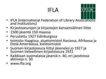 IFLA 2012 Helsinki, kokemukset konferenssista ja tulevaisuuden ...