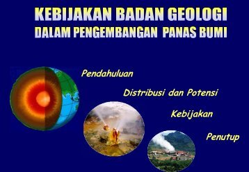 Kebijakan Badan Geologi Dalam Pengembangan Panas Bumi