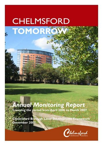 Third Annual Monitoring Report 2007 - Chelmsford Borough Council