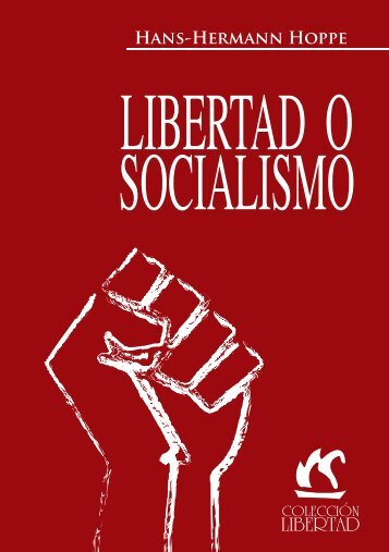 Libertad o Socialismo - The Ludwig von Mises Institute