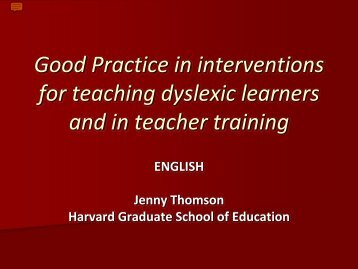 Good Practice in interventions in teaching dyslexic learners and in ...