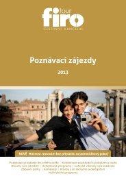 Poznávací zájezdy 2013 - FIRO-tour, a.s.