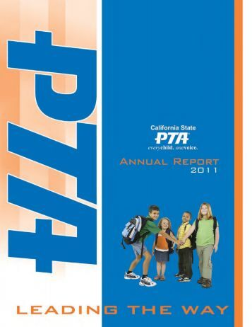 2011 Annual Report [pdf] - The California State PTA