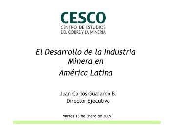 El Desarrollo de la Industria Minera en América Latina - Centro de ...
