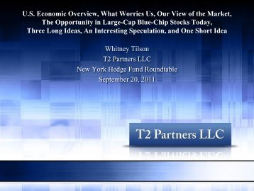 U.S. Economic Overview, What Worries Us, Our View ... - Tilson Funds