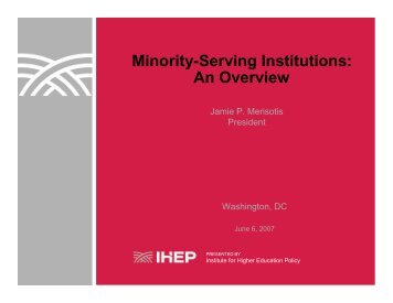 Minority-Serving Institutions - Institute for Higher Education Policy