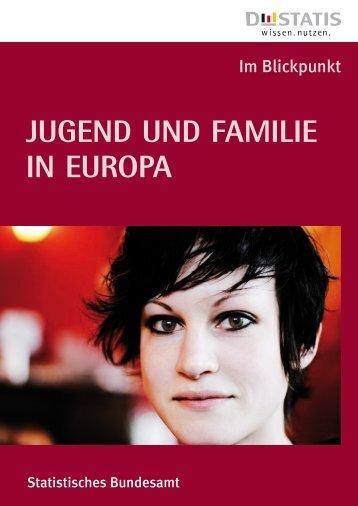 Im Blickpunkt: Jugend und Familie in Europa - Agentur für ...