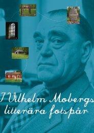 I Vilhelm Mobergs litterära fotspår (pdf, 2 Mb)