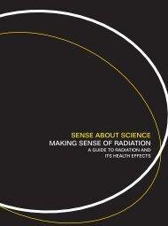 SENSE ABOUT SCIENCE MAKING SENSE OF RADIATION