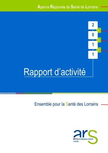Téléchargez le rapport d'activité 2011 de l'ARS Lorraine en version pdf