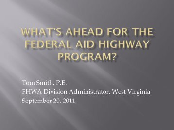 What's Ahead For The Federal Aid Highway Program - West Virginia ...