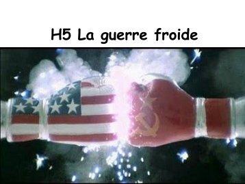 H5 La guerre froide - Cours histoire-géographie
