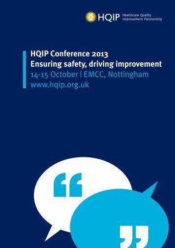 HQIP Conference 2013 Ensuring safety, driving improvement 14-15 ...