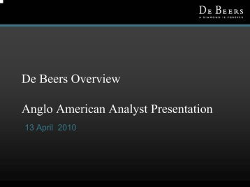 De Beers Overview Anglo American Analyst Presentation