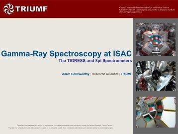 Gamma-Ray Spectroscopy at ISAC - Triumf
