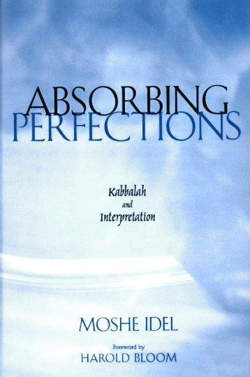 Absorbing Perfections: Kabbalah and Interpretation