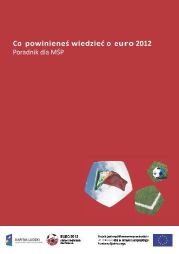 Co powinieneś wiedzieć o Euro 2012? Poradnik dla MŚP - Wydział ...