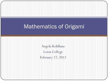 Mathematics of Origami - Loras College