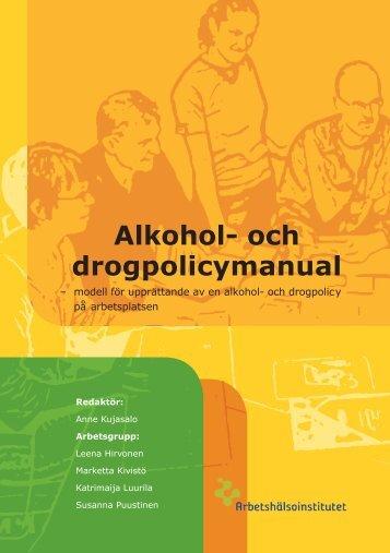 Alkohol- och drogpolicymanual – modell för ... - Työterveyslaitos