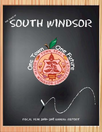 Fiscal Year 2010—2011 ANNUAL REPORT - Town of South Windsor