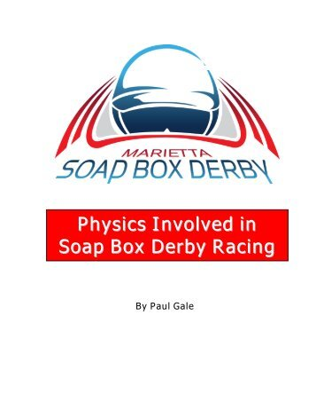 Physics Involved in Soap Box Derby Racing - Marietta Soap Box ...