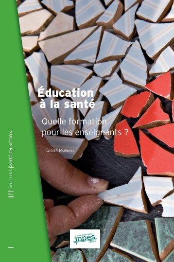 Education à la santé. Quelle formation pour les enseignants ... - Inpes