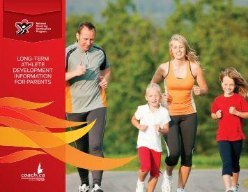 long-term athlete development InFormatIon For parentS - Coaching ...