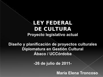Ley Federal de Cultura - Maria Elena Troncoso