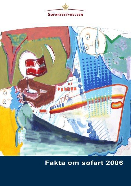 Fakta om søfart 2006 - Søfartsstyrelsen