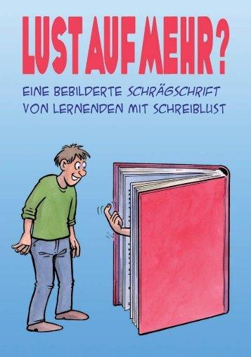 Lust auf Mehr. Eine bebilderte Schrägschrift von ... - Grundbildung.de
