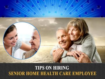 Tips to Hire Senior Home Health Care Employee