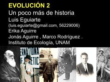 EVOLUCIÓN 2 Un poco más de historia - Instituto de Ecología - UNAM