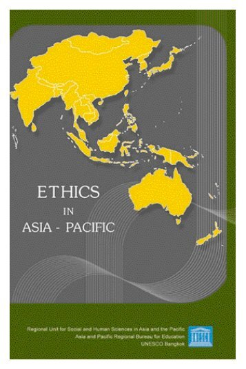 Ethics in Asia-Pacific; 2004 - unesdoc - Unesco