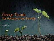 Orange Tunisie ses Réseaux et ses Services - EuroAfrica-ICT