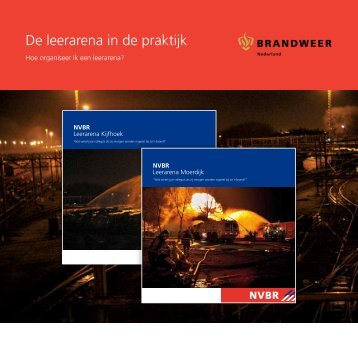 De leerarena in de praktijk (PDF, 2011 kB) - Brandweer Nederland