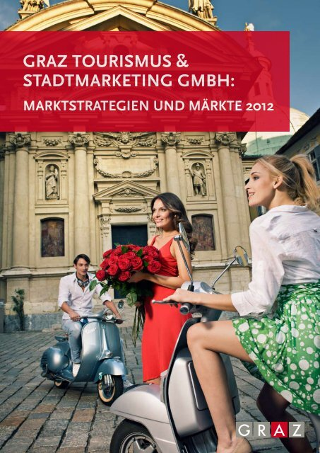 Marketingstrategie 2012 (1 MB) - Graz Tourismus