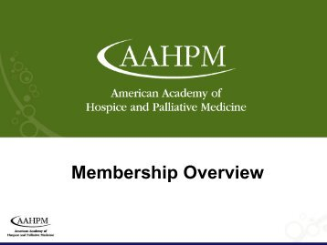Membership Overview - American Academy of Hospice and ...