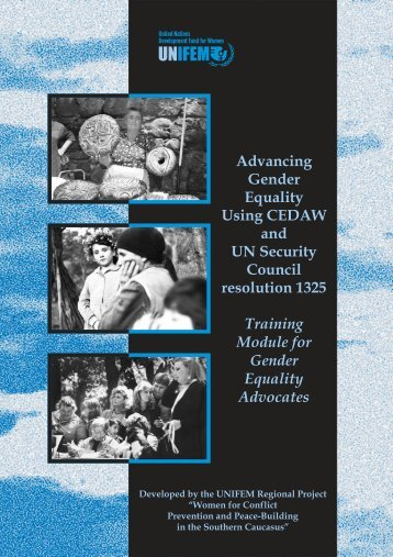 Advancing Gender Equality Using CEDAW and UN ... - UN Women